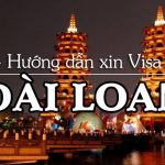 Hướng dẫn thủ tục xin Visa du lịch Đài Loan
