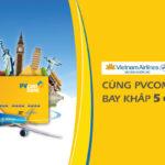 Giảm ngay 500.000 đồng mua khi vé Vietnam Airlines bằng thẻ PVcomBank